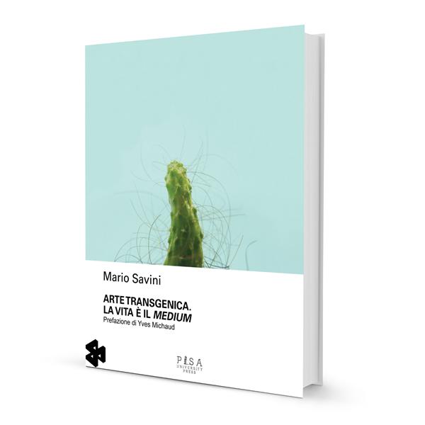 Mario Savini - Arte transgenica. La vita è il medium